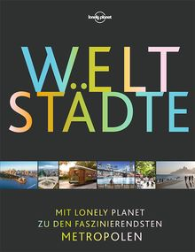Lonely Planet Bildband Weltstädte, Lonely Planet: Lonely Planet Reisebildbände