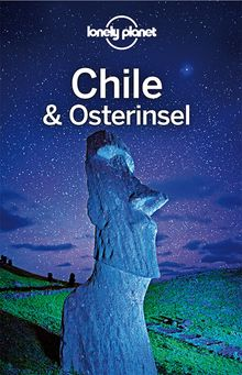 Chile und Osterinsel (eBook), Lonely Planet: Lonely Planet Reiseführer